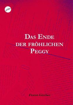 Das Ende der fröhlichen Peggy von Günther,  Florian