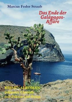 Das Ende der Galápagos-Affäre von Straub,  Marcus Fedor
