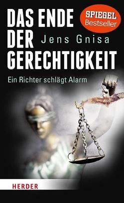 Das Ende der Gerechtigkeit von Gnisa,  Jens, Thorbrietz,  Petra