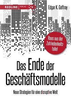 Das Ende der Geschäftsmodelle von Geffroy,  Edgar K