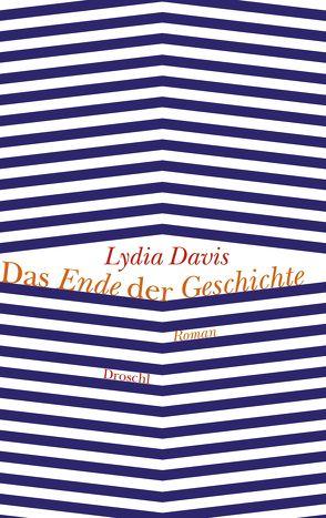 Das Ende der Geschichte von Davis,  Lydia, Hoffer,  Klaus