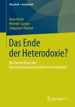 Das Ende der Heterodoxie? von Heise,  Arne, Sander,  Henrike, Thieme,  Sebastian
