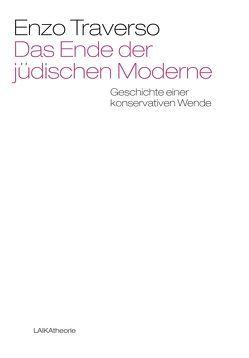 Das Ende der jüdischen Moderne von Holst,  Roland, Traverso,  Enzo