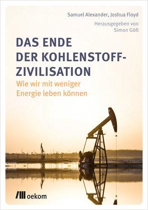 Das Ende der Kohlenstoff-Zivilisation von Alexander,  Samuel, Floyd,  Joshua, Göß,  Simon