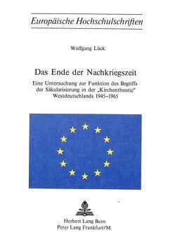 Das Ende der Nachkriegszeit von Lück,  Wolfgang