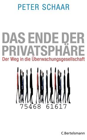 Das Ende der Privatsphäre von Schaar,  Peter