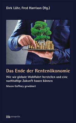 Das Ende der Rentenökonomie von Harrison,  Fred, Löhr,  Dirk