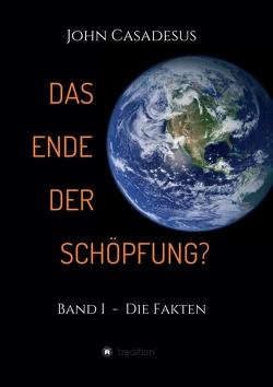 Das Ende der Schöpfung? von Casadesus,  John