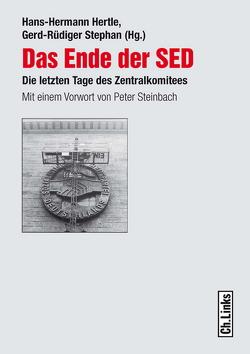 Das Ende der SED von Hertle,  Hans-Hermann, Stephan,  Gerd-Rüdiger