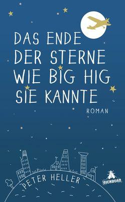 Das Ende der Sterne wie Big Hig sie kannte von Bonné,  Eva, Heller,  Peter