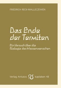 Das Ende der Termiten von Reck-Malleczewen,  Friedrich
