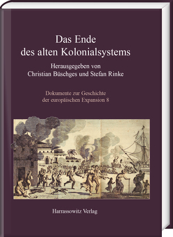 Das Ende des alten Kolonialsystems von Büschges,  Christian, Rinke,  Stefan