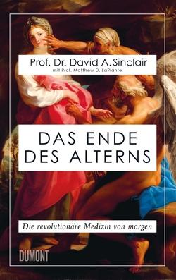Das Ende des Alterns von Sinclair,  David, Vogel,  Sebastian