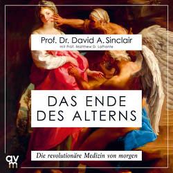Das Ende des Alterns von LaPlante,  Matthew D., Sinclair,  David A.