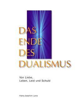 Das Ende des Dualismus von Lenz,  Hans J