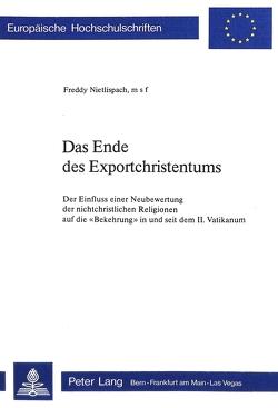 Das Ende des Exportchristentums von Nietlispach,  Freddy