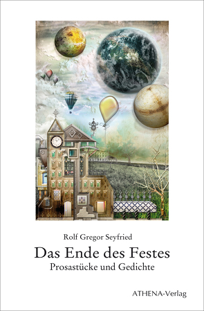 Das Ende des Festes von Seyfried,  Rolf Gregor