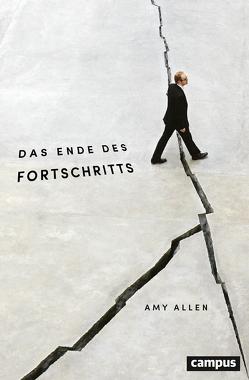 Das Ende des Fortschritts von Allen,  Amy, Lachmann,  Frank, Saar,  Martin