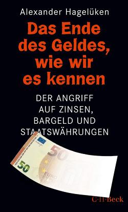 Das Ende des Geldes, wie wir es kennen von Hagelüken,  Alexander