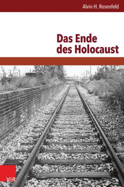 Das Ende des Holocaust von Hanowell,  Manford, Rosenfeld,  Alvin H.