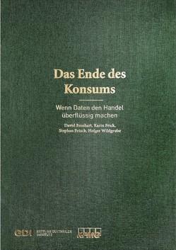 Das Ende des Konsums von Bosshart,  David, Fetsch,  Stephan, Frick,  Karin, Wildgrube,  Holger