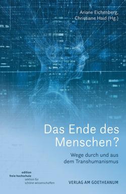 Das Ende des Menschen? von Eichenberg,  Ariane, Haid,  Christiane