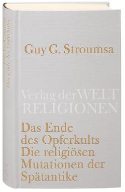 Das Ende des Opferkults von Bokelmann,  Ulrike, Stroumsa,  Guy G.