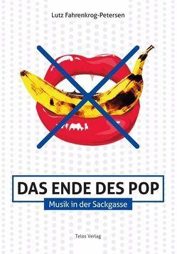 Das Ende des Pop von de la Motte-Haber,  Helga, Fahrenkrog-Petersen,  Lutz