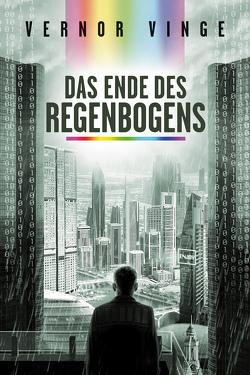 Das Ende des Regenbogens von Ulmer,  René, Vinge,  Vernor