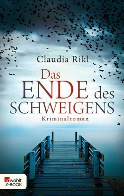 Das Ende des Schweigens von Rikl,  Claudia