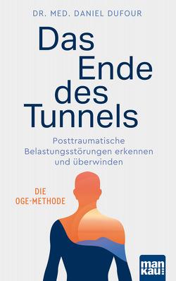 Das Ende des Tunnels von Dufour,  Dr. med. Daniel, Engelhardt,  Susanne