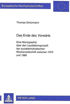 Das Ende des «Vorwärts» von Schürmann,  Thomas