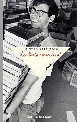 Das Ende einer Last von Bose,  Günter Karl