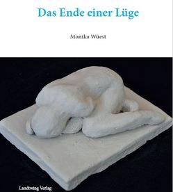 Das Ende einer Lüge von Wüest,  Monika