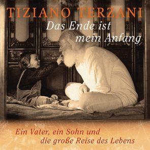 Das Ende ist mein Anfang von Danowski,  Katja, Rhein,  Christiane, Terzani,  Folco, Terzani,  Tiziano, Weis,  Peter, Weiss,  Samuel