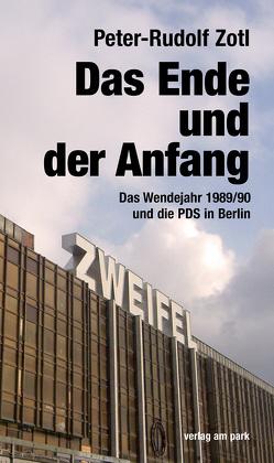 Das Ende und der Anfang von Zotl,  Peter-Rudolf