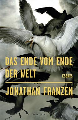 Das Ende vom Ende der Welt von Abarbanell,  Bettina, Franzen,  Jonathan, Freund,  Wieland