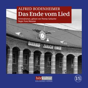 Das Ende vom Lied von Bodenheimer,  Alfred, Sarbacher,  Thomas, Wassmer,  Franz