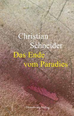 Das Ende vom Paradies von Koch,  Jurij, Schneider,  Christian