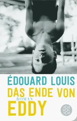 Das Ende von Eddy von Louis,  Édouard, Schmidt-Henkel,  Hinrich