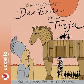 Das Ende von Troja von Altenhofer,  Rosemarie, Deppe-Spinelli,  Martina, Steck,  Johannes