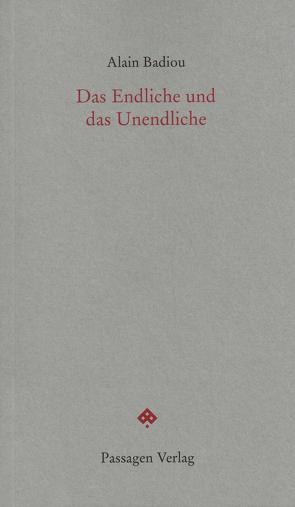Das Endliche und das Unendliche von Badiou,  Alain, Engelmann,  Peter, Steurer-Boulard,  Richard