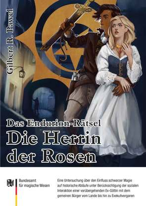 """Das Endurion Rätsel: Die Herrin der Rosen von Dräcker,  Edmund F., Knipp,  Martin """"Mandelbrot"""", Münschke dwb,  Frank, Pawel,  Gilbert Roland, Schmitz,  Janis"""