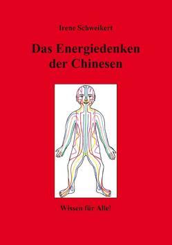 Das Energiedenken der Chinesen von Schweikert,  Irene