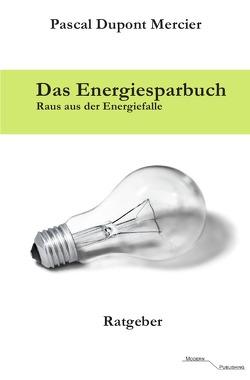 Das Energiesparbuch von Mercier,  Pascal Dupont