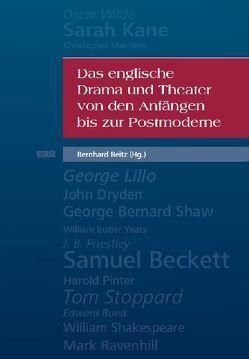 Das englische Drama und Theater von den Anfängen bis zur Postmoderne von Reitz,  Bernhard