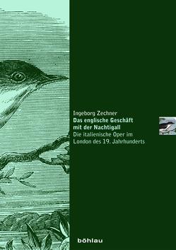 Das englische Geschäft mit der Nachtigall von Zechner,  Ingeborg