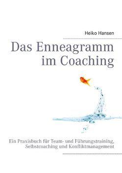 Das Enneagramm im Coaching von Hansen,  Heiko