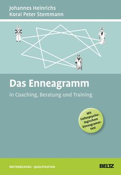 Das Enneagramm in Coaching, Beratung und Training von Heinrichs,  Johannes, Stemmann,  Korai Peter