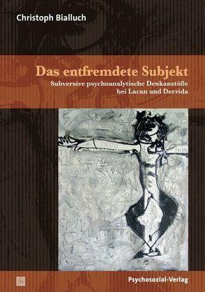 Das entfremdete Subjekt von Bialluch,  Christoph, Bruder,  Klaus-Jürgen